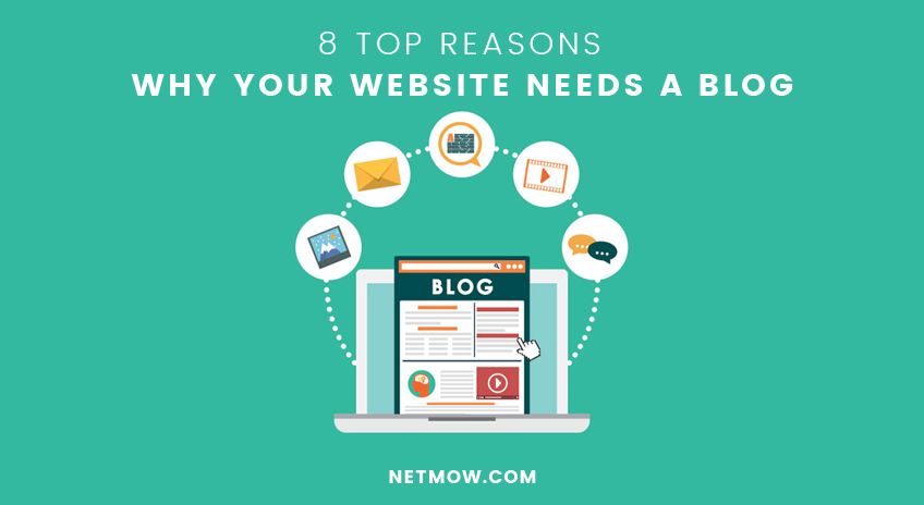8 Top Reasons Why Your Website Needs a Blog