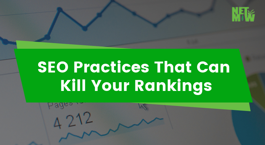 SEO Practices That Can Kill Your Rankings
