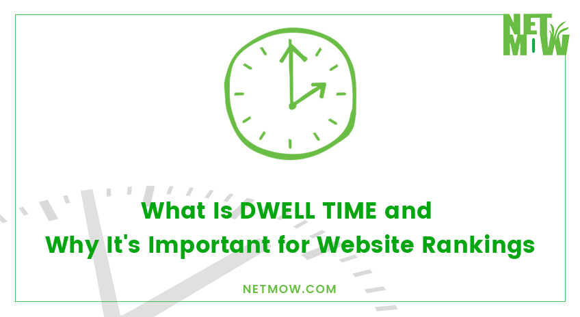 What Is Dwell Time and Why It's Important for Website Rankings