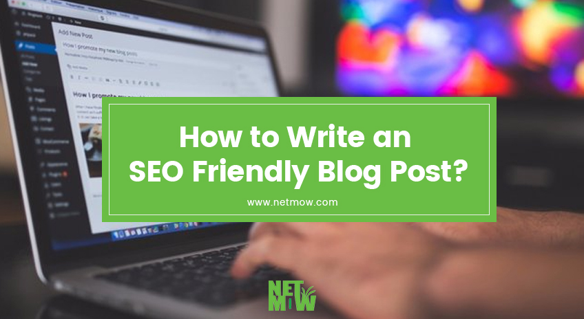 How to Write an SEO Friendly Blog Post