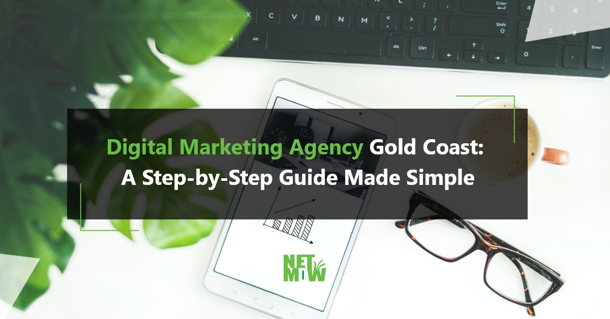 Digital Marketing Agency Gold Coast: A Step-by-Step Guide Made Simple